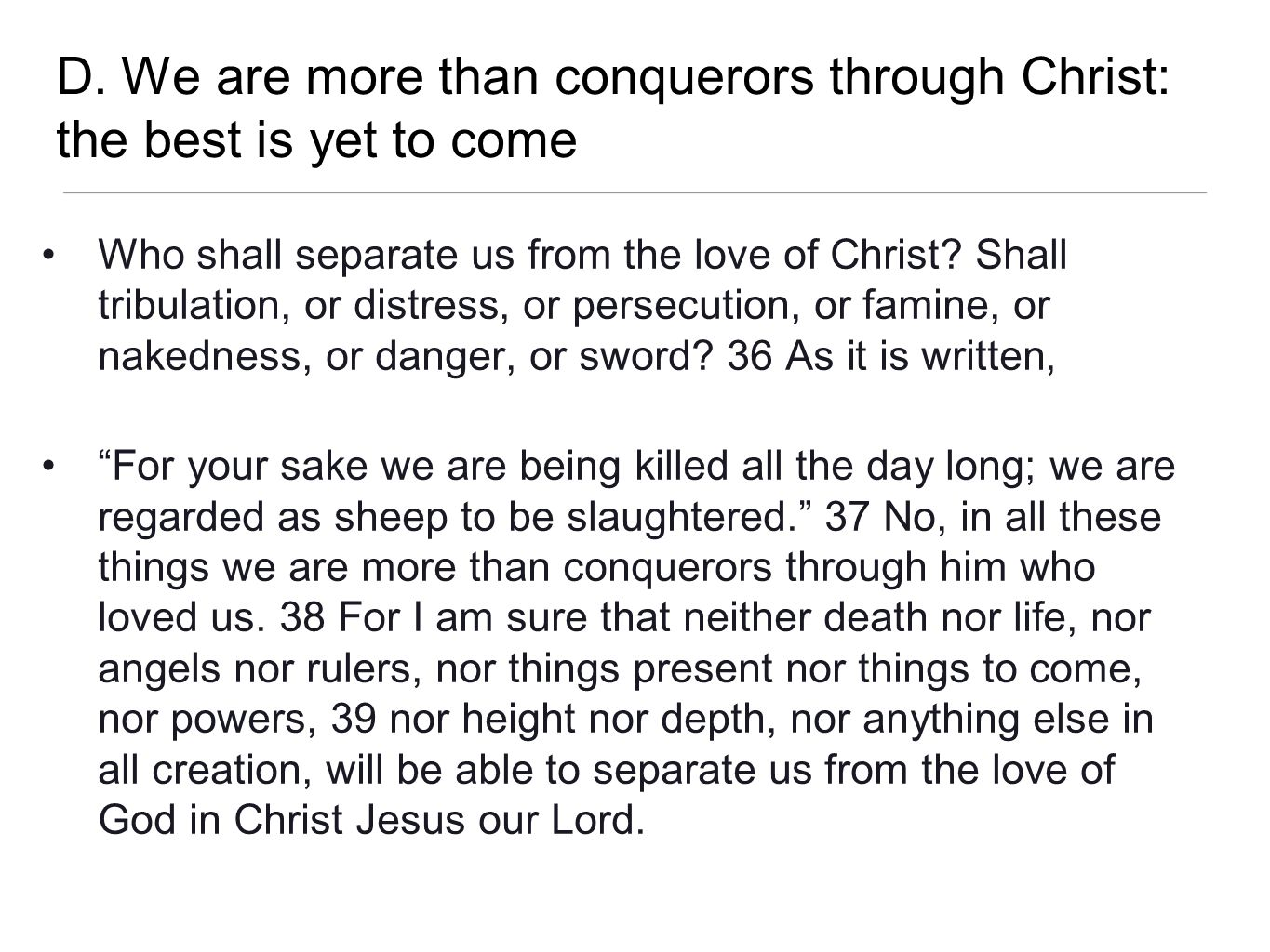 D. We are more than conquerors through Christ: the best is yet to come