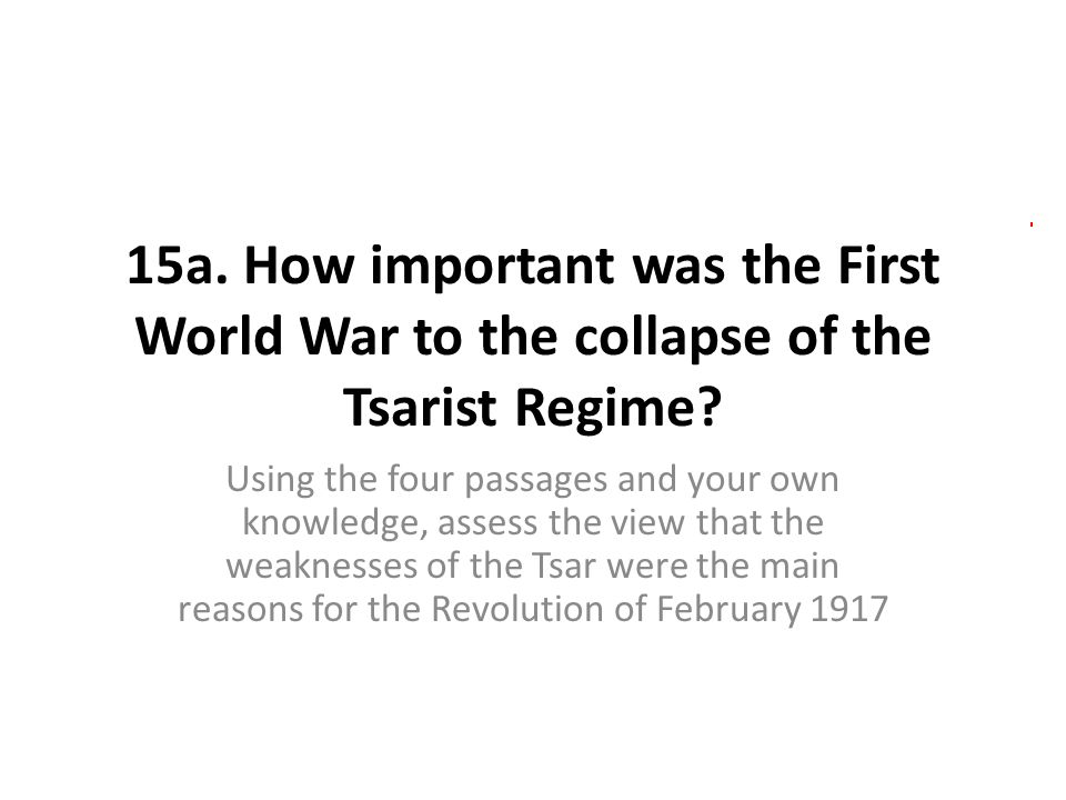 15a. How important was the First World War to the collapse of the Tsarist Regime