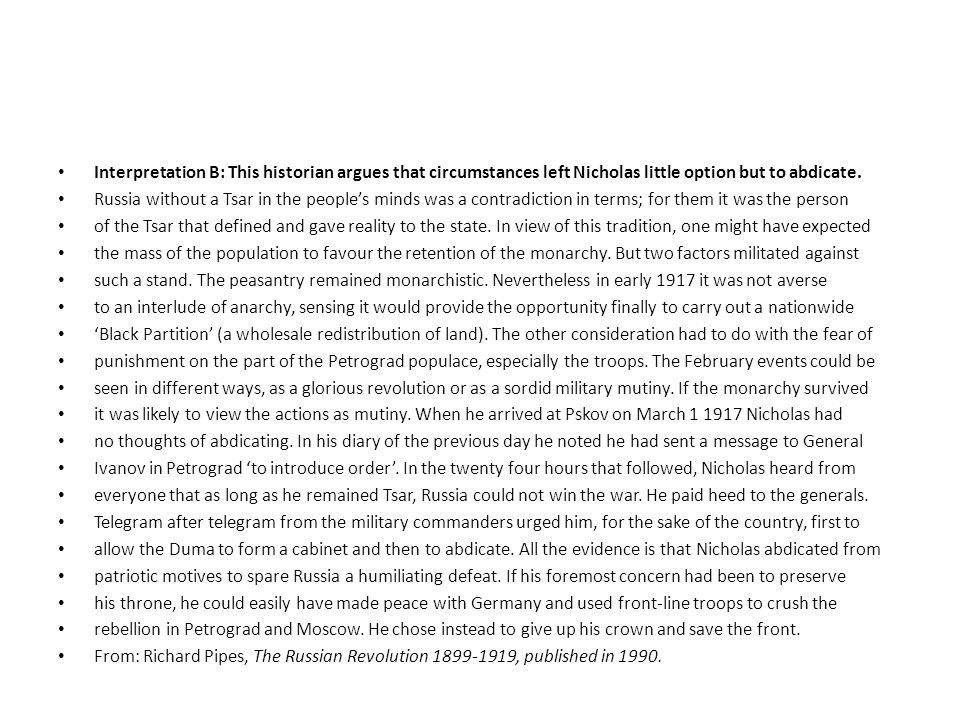 Interpretation B: This historian argues that circumstances left Nicholas little option but to abdicate.