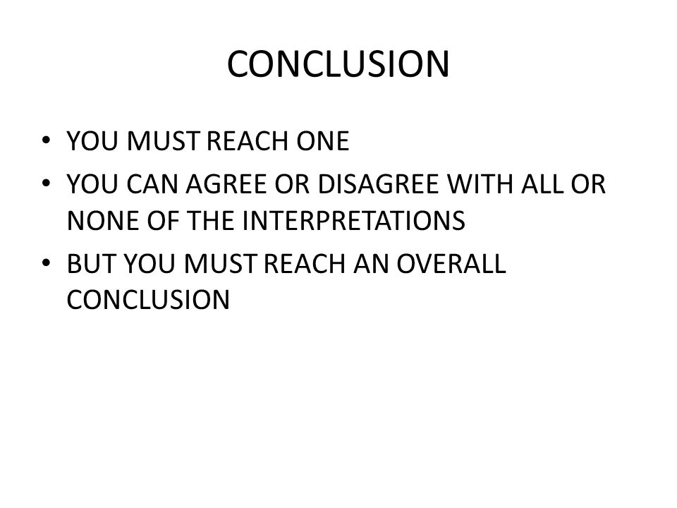 CONCLUSION YOU MUST REACH ONE