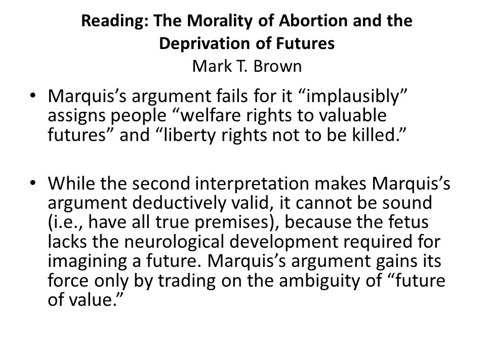 Reading: The Morality of Abortion and the Deprivation of Futures Mark T. Brown