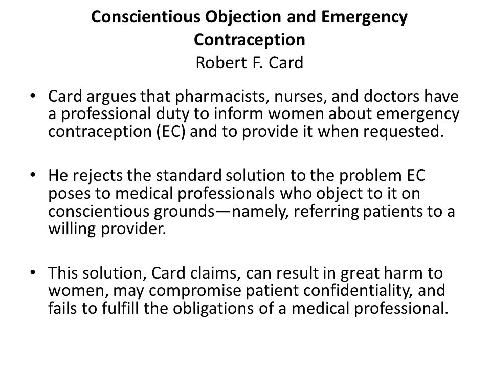 Conscientious Objection and Emergency Contraception Robert F. Card
