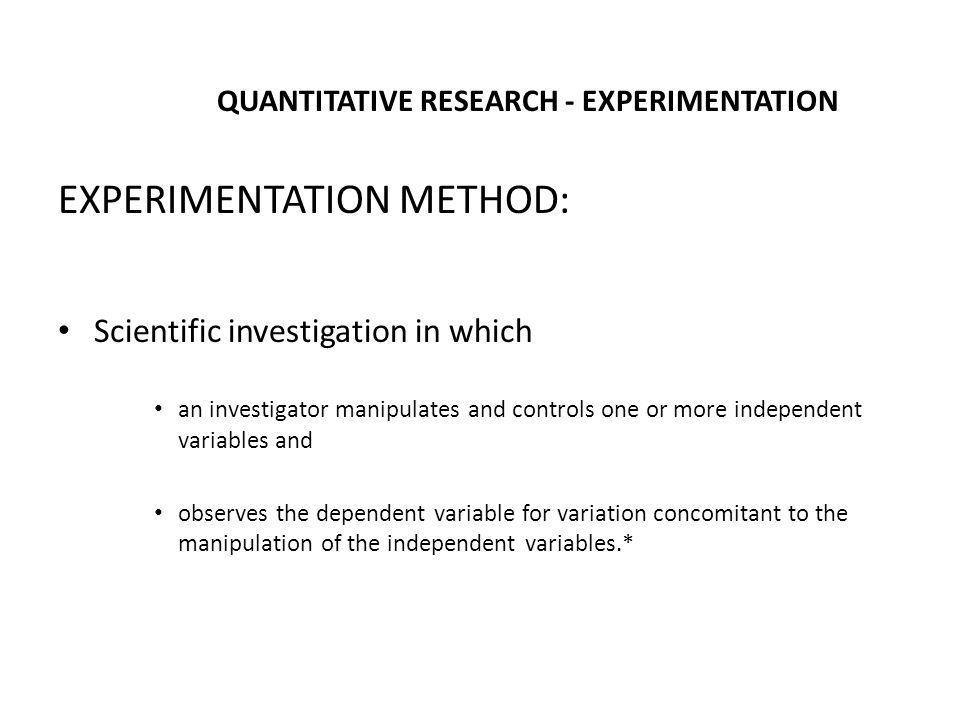 QUANTITATIVE RESEARCH - EXPERIMENTATION