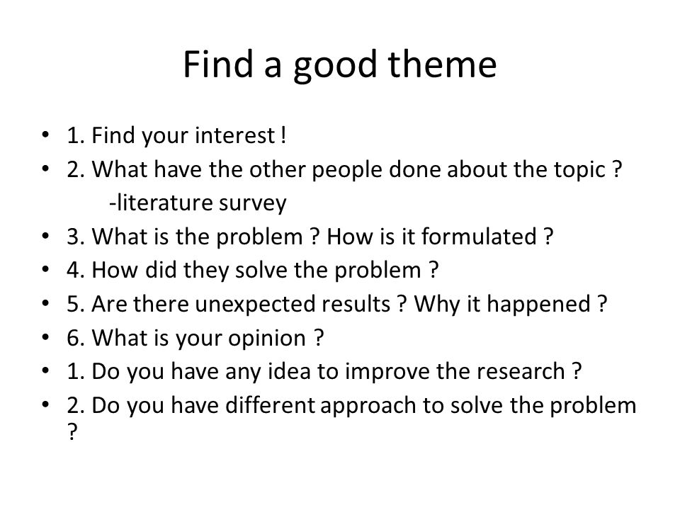 Find a good theme 1. Find your interest !