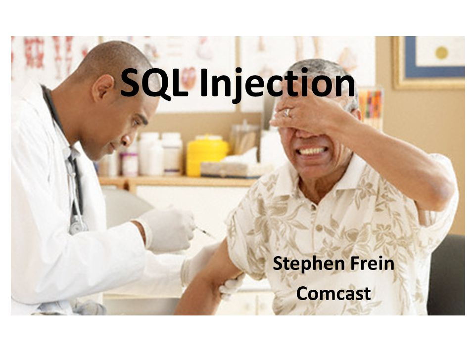 SQL Injection Stephen Frein Comcast