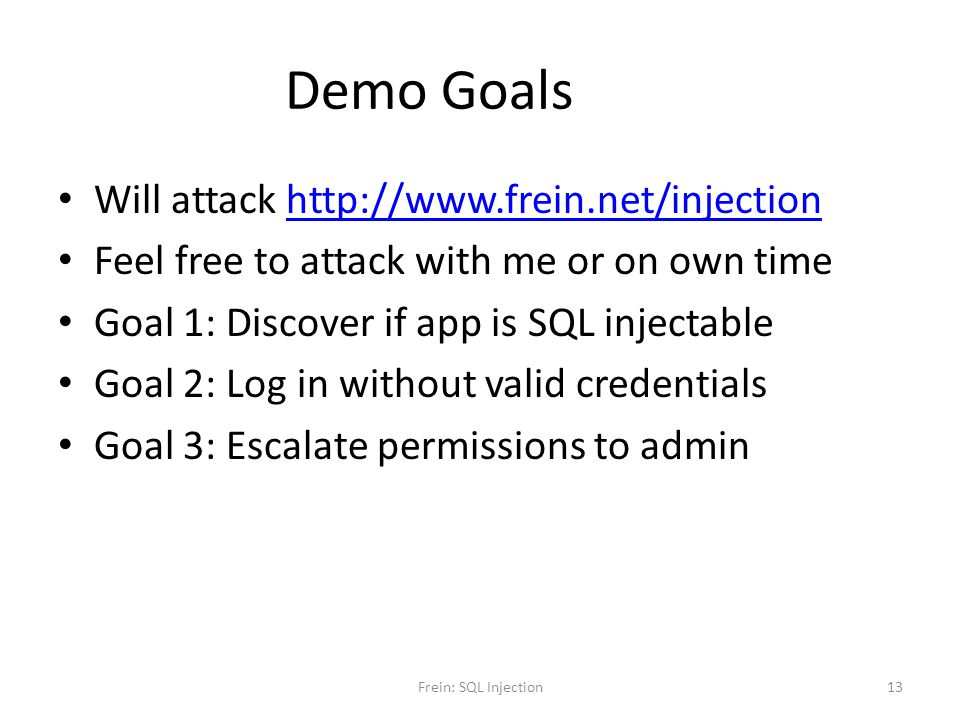Demo Goals Will attack http://www.frein.net/injection