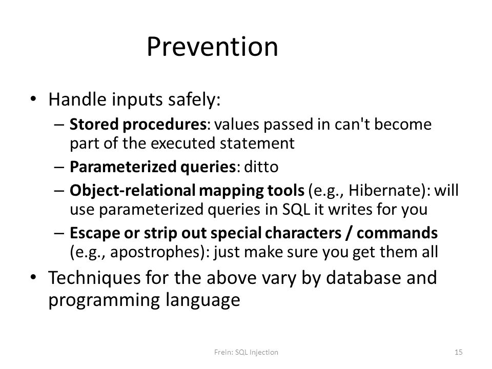 Prevention Handle inputs safely: