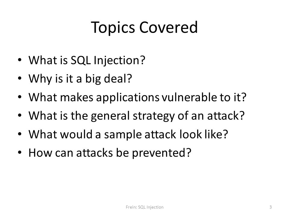 Topics Covered What is SQL Injection Why is it a big deal