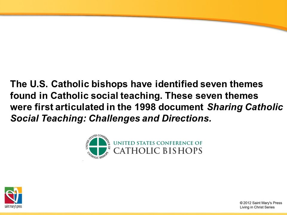 The U.S. Catholic bishops have identified seven themes found in Catholic social teaching.