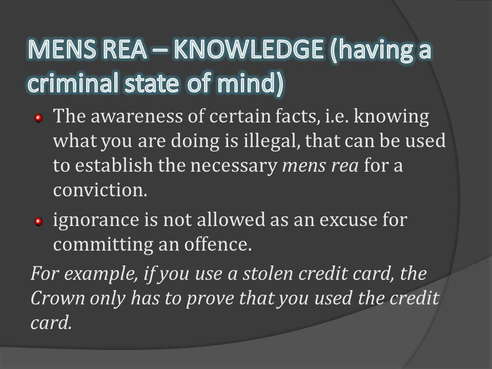 MENS REA – KNOWLEDGE (having a criminal state of mind)