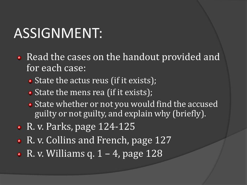 ASSIGNMENT: Read the cases on the handout provided and for each case: