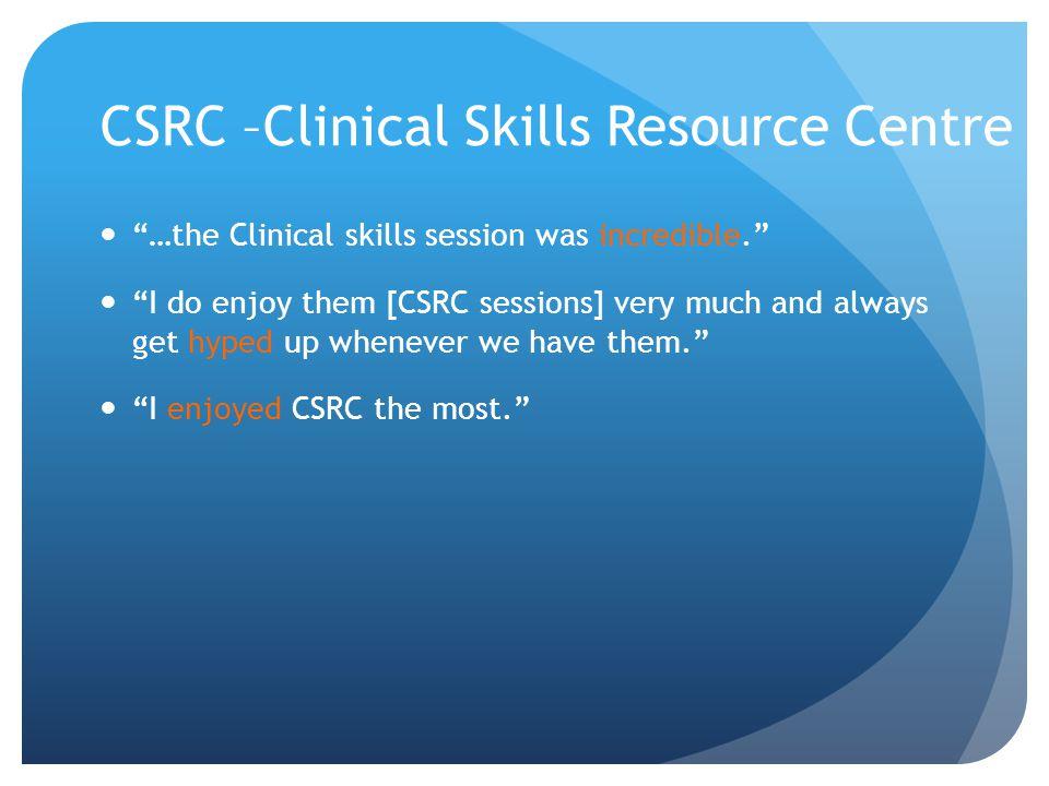 CSRC –Clinical Skills Resource Centre