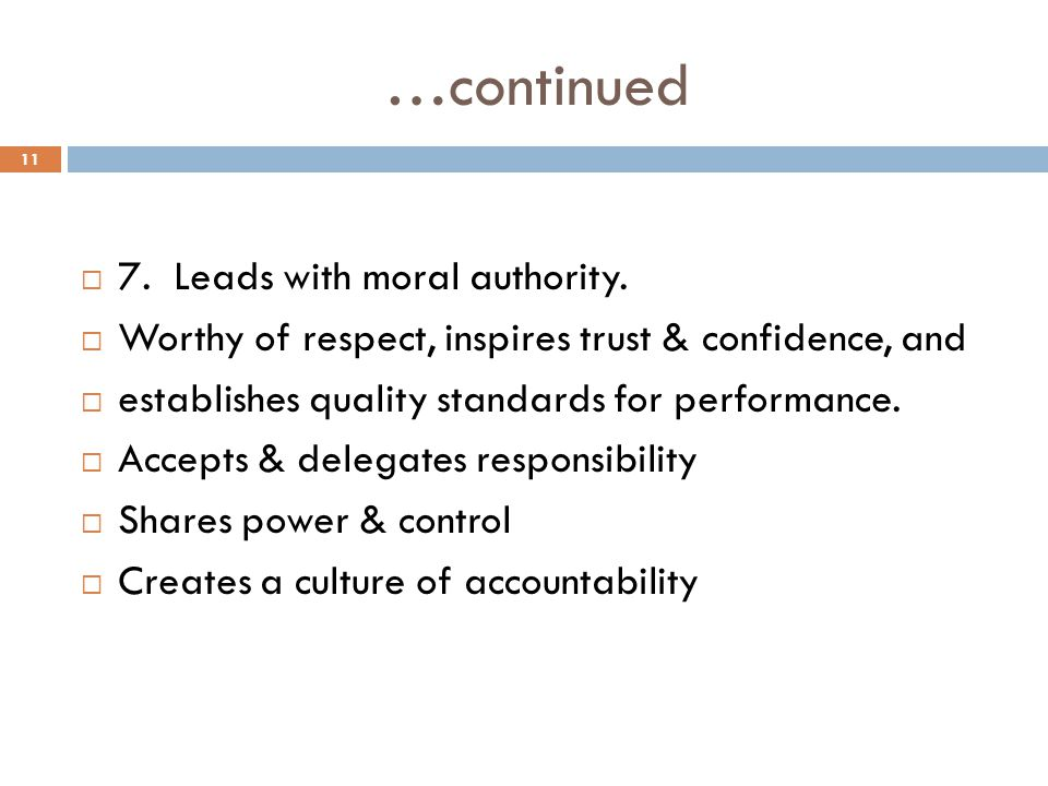 …continued 7. Leads with moral authority.