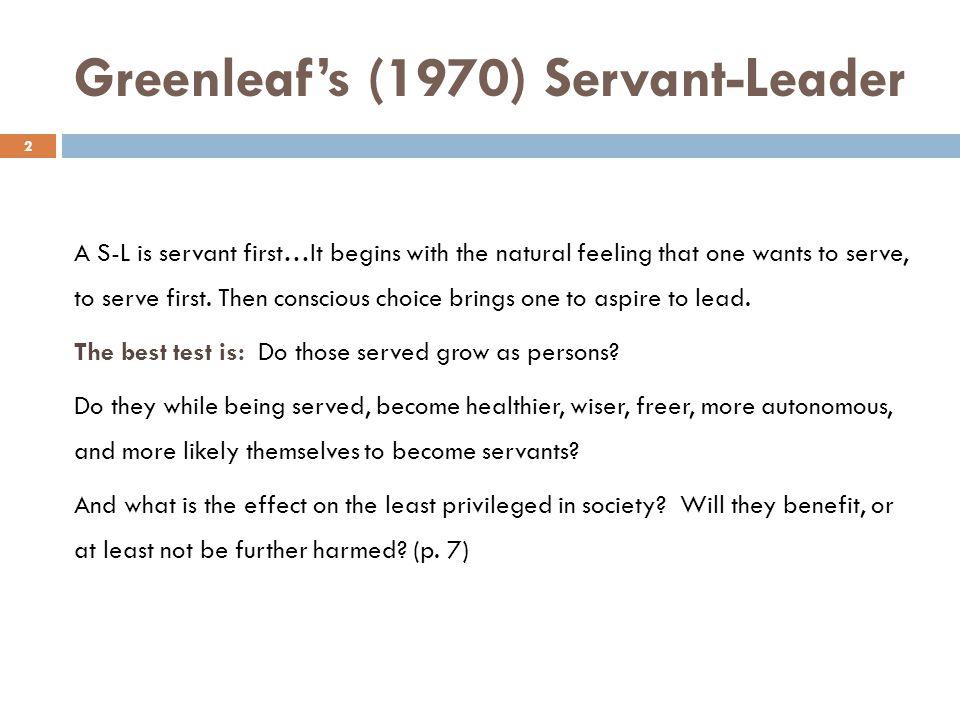 Greenleaf's (1970) Servant-Leader