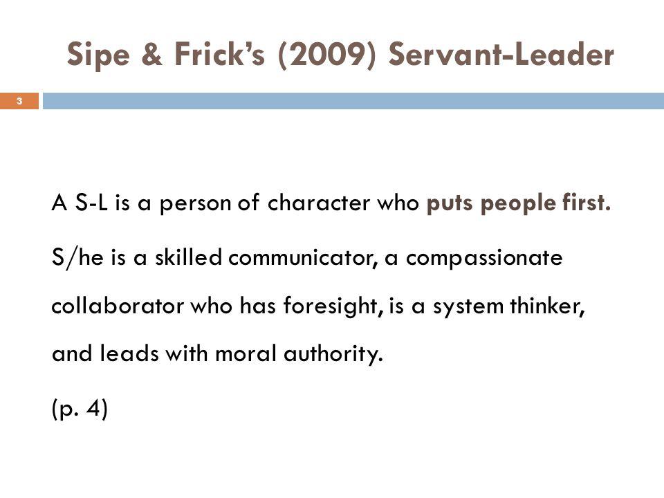 Sipe & Frick's (2009) Servant-Leader