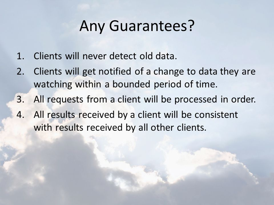 Any Guarantees Clients will never detect old data.
