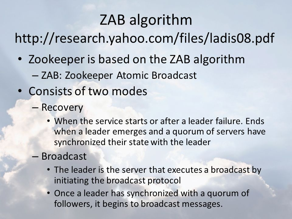 ZAB algorithm http://research.yahoo.com/files/ladis08.pdf