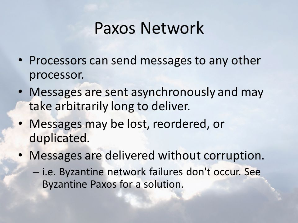 Paxos Network Processors can send messages to any other processor.