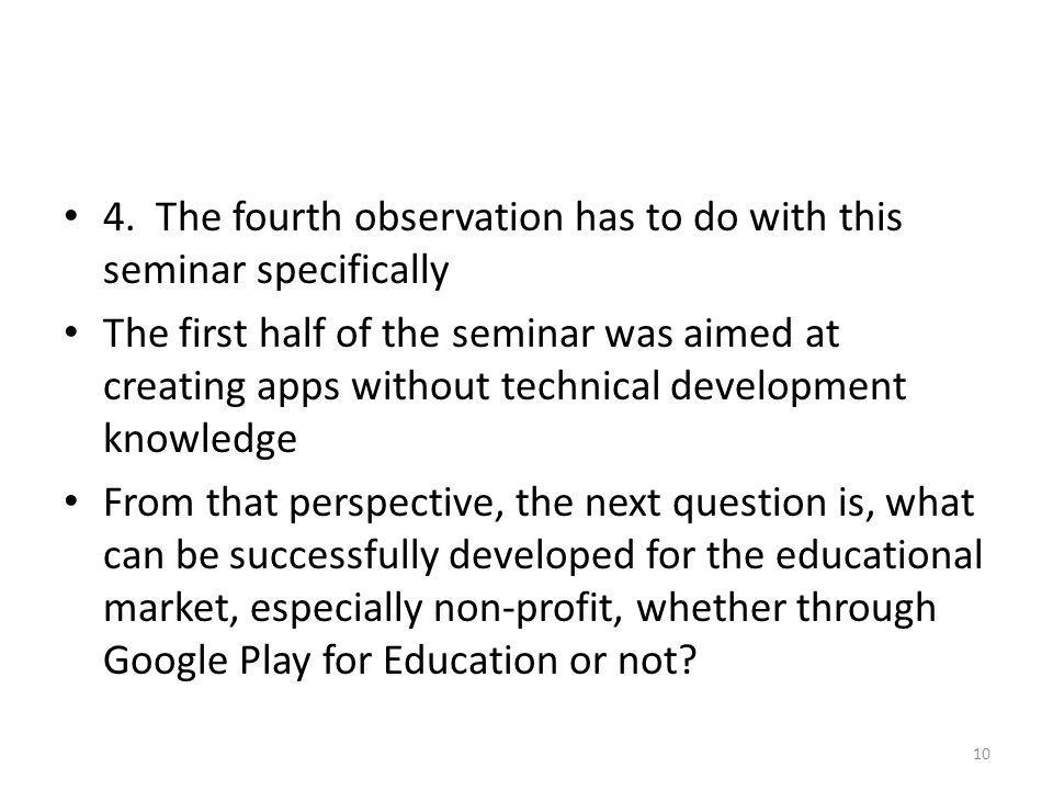 4. The fourth observation has to do with this seminar specifically