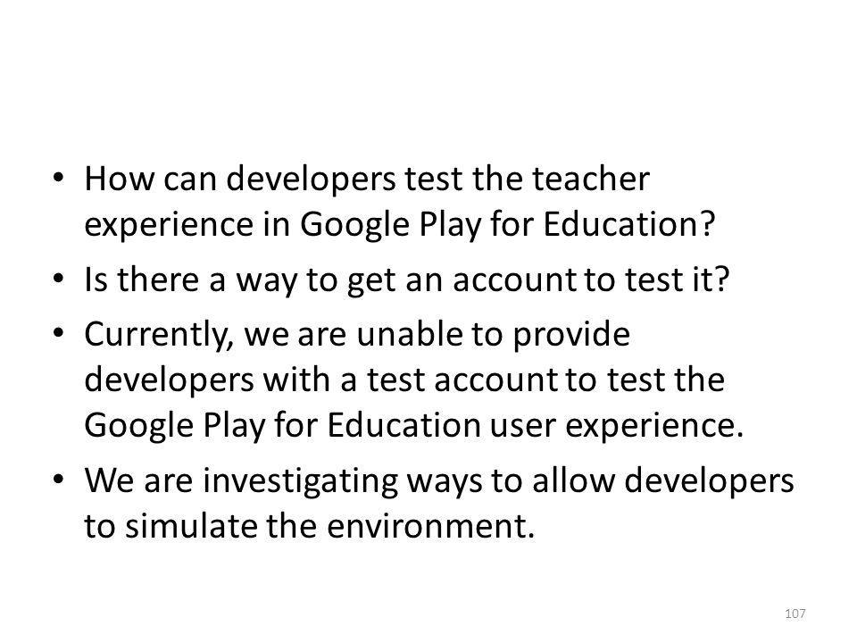 How can developers test the teacher experience in Google Play for Education