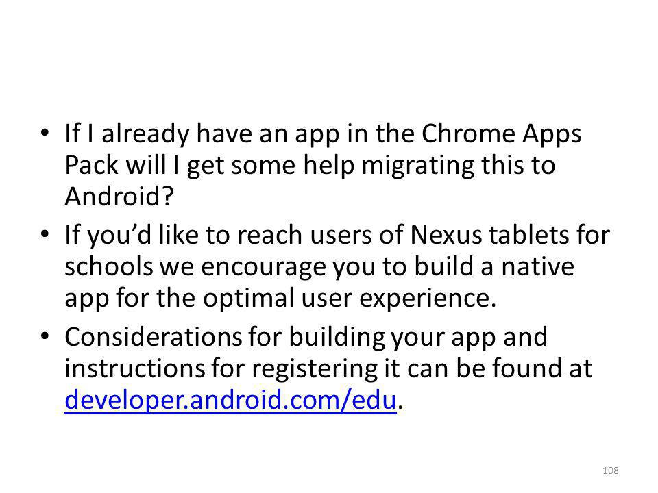 If I already have an app in the Chrome Apps Pack will I get some help migrating this to Android