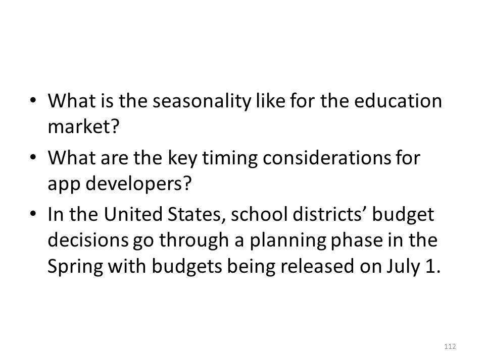 What is the seasonality like for the education market