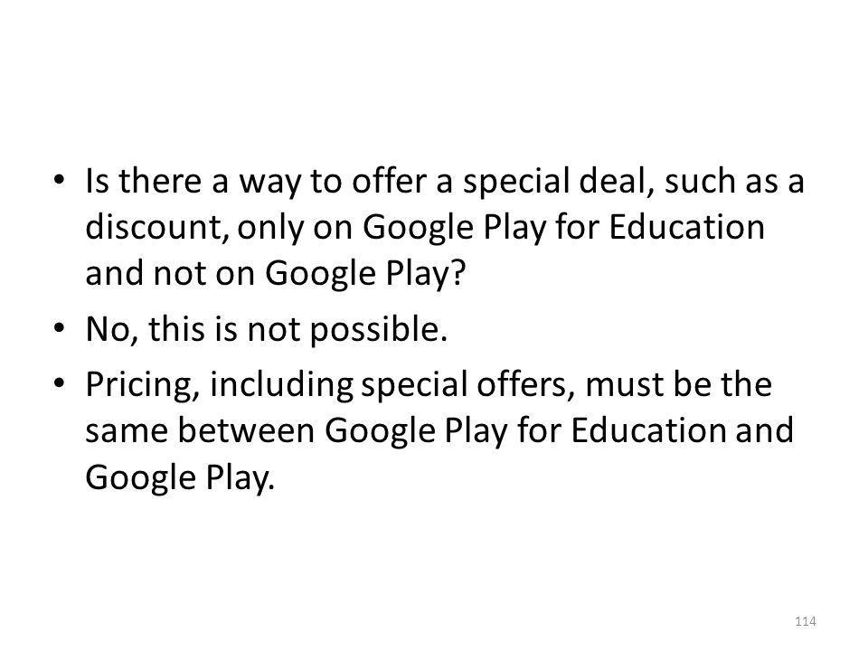 Is there a way to offer a special deal, such as a discount, only on Google Play for Education and not on Google Play