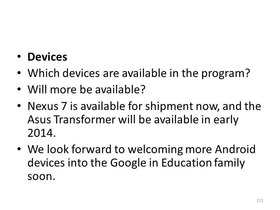 Devices Which devices are available in the program Will more be available
