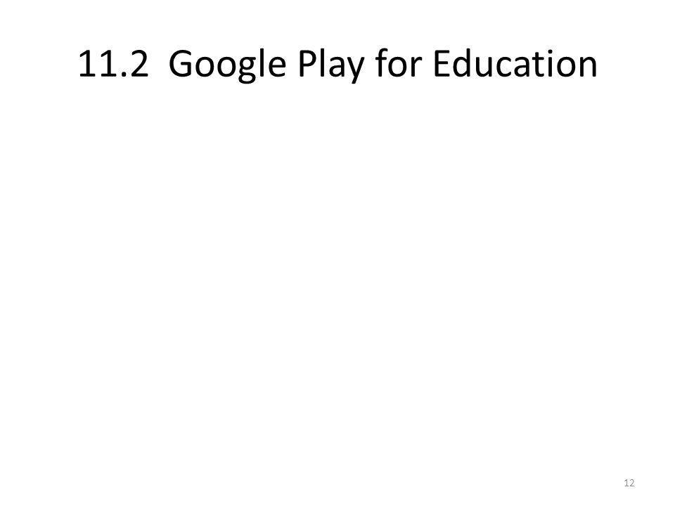 11.2 Google Play for Education