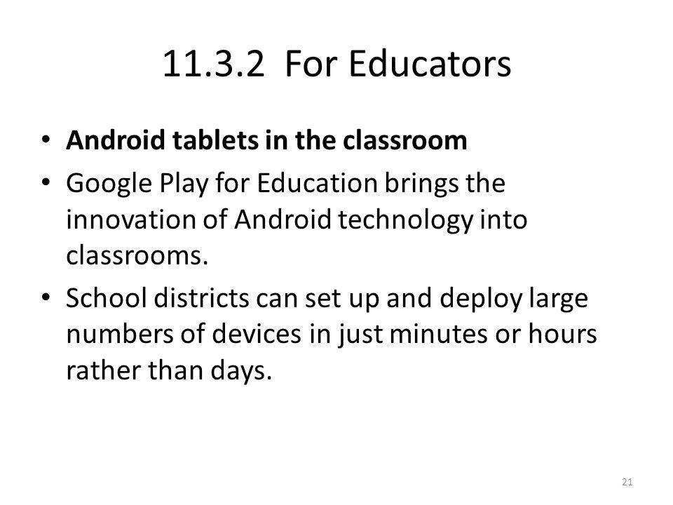 11.3.2 For Educators Android tablets in the classroom