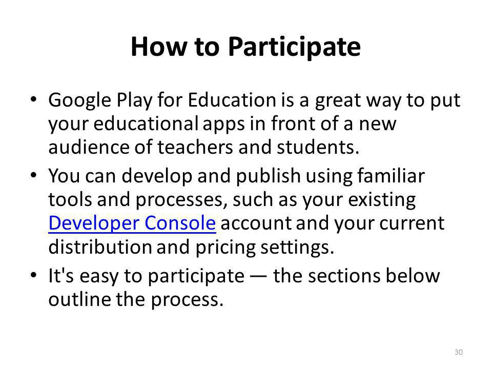 How to Participate Google Play for Education is a great way to put your educational apps in front of a new audience of teachers and students.