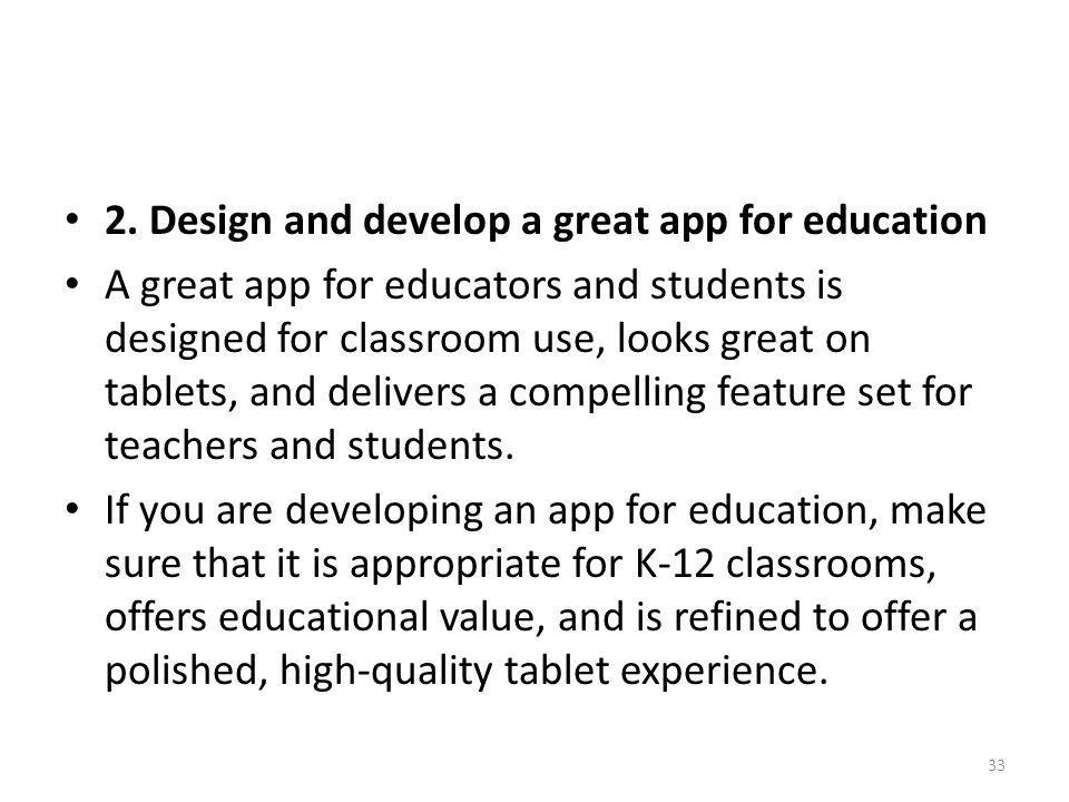 2. Design and develop a great app for education