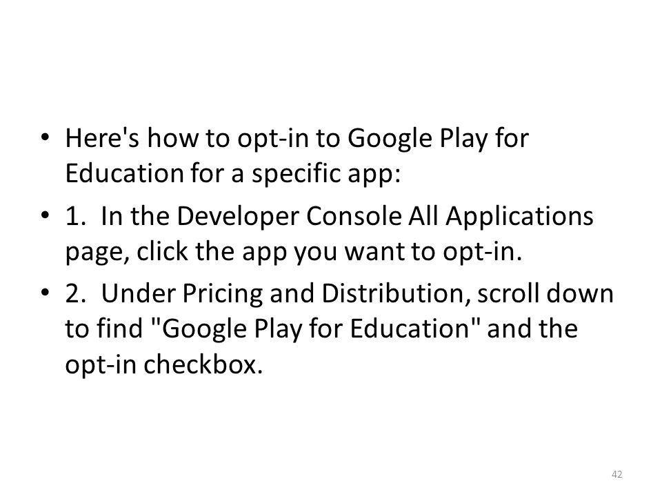 Here s how to opt-in to Google Play for Education for a specific app:
