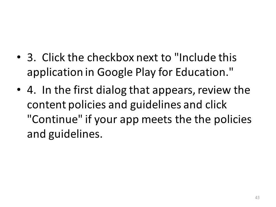 3. Click the checkbox next to Include this application in Google Play for Education.