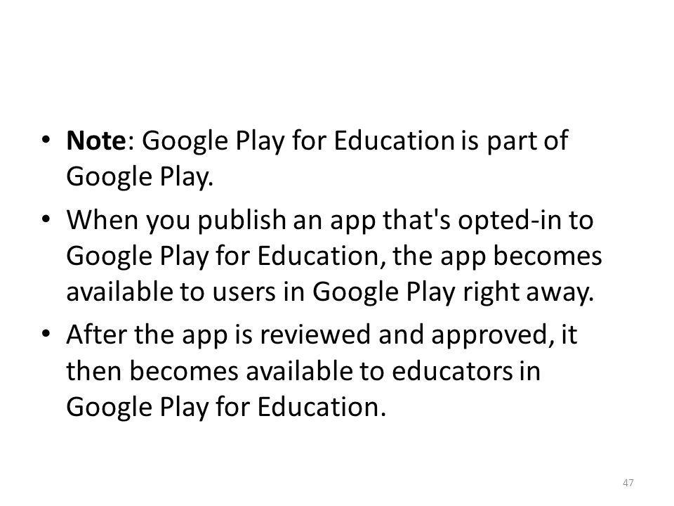Note: Google Play for Education is part of Google Play.