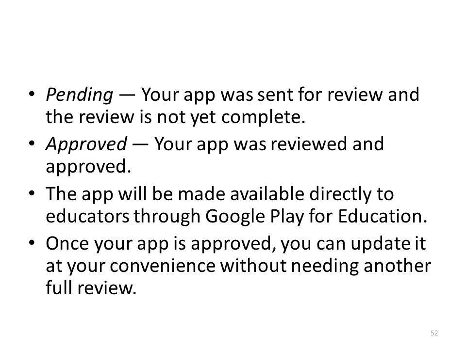 Pending — Your app was sent for review and the review is not yet complete.