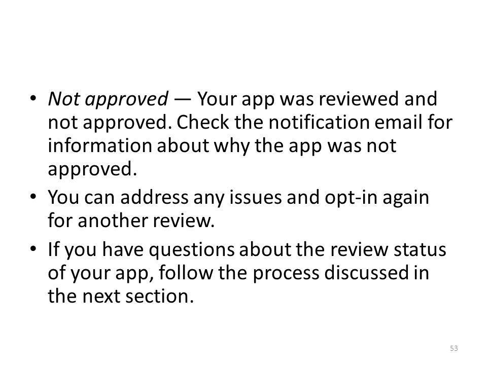 Not approved — Your app was reviewed and not approved