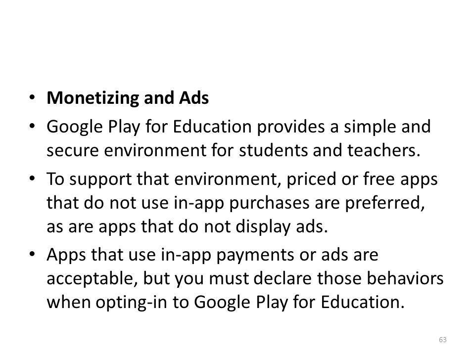 Monetizing and Ads Google Play for Education provides a simple and secure environment for students and teachers.