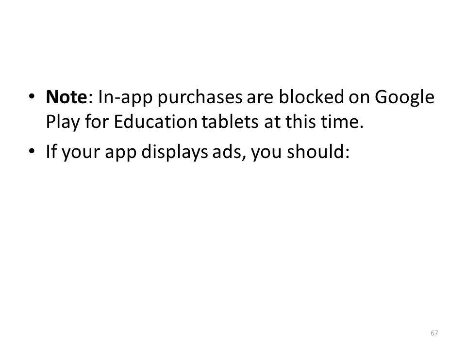 Note: In-app purchases are blocked on Google Play for Education tablets at this time.