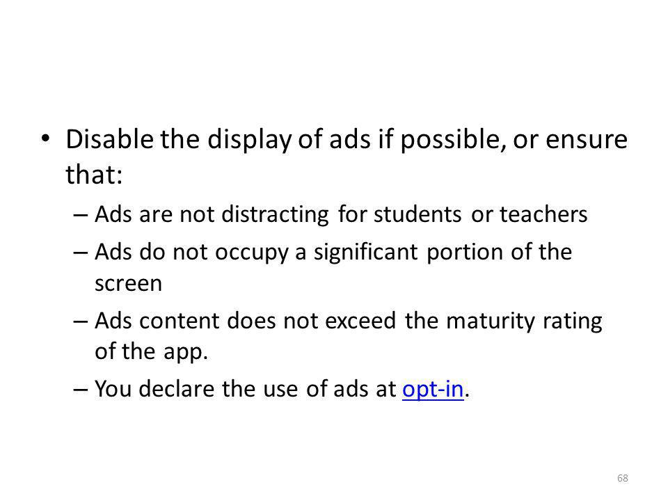 Disable the display of ads if possible, or ensure that: