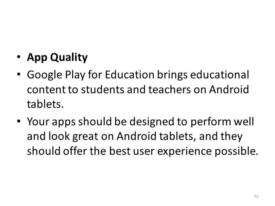 App Quality Google Play for Education brings educational content to students and teachers on Android tablets.