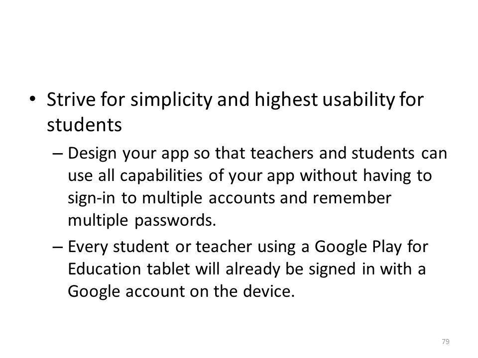 Strive for simplicity and highest usability for students