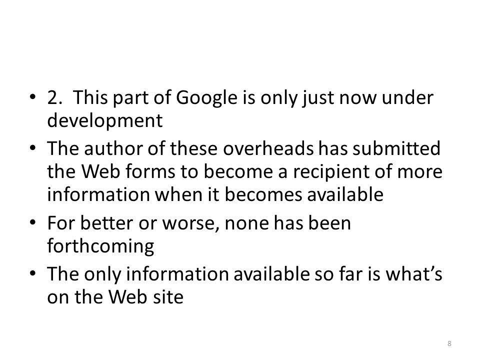 2. This part of Google is only just now under development
