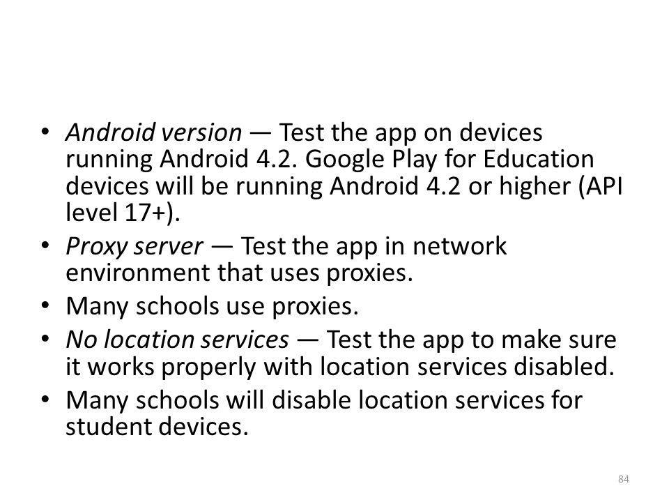 Android version — Test the app on devices running Android 4. 2