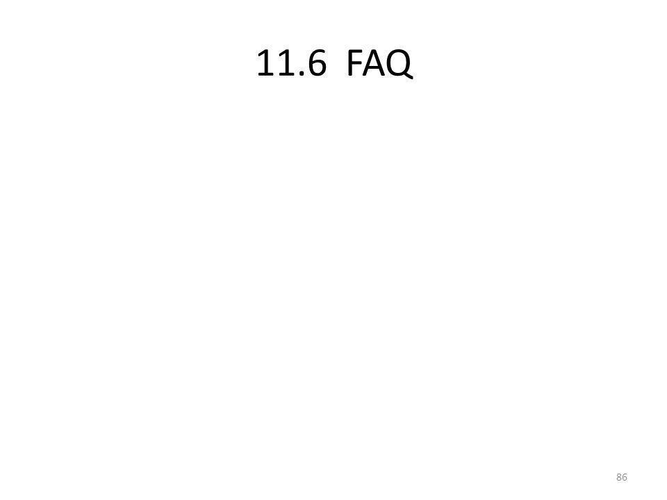 11.6 FAQ