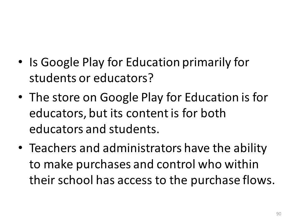 Is Google Play for Education primarily for students or educators