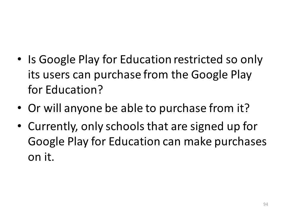 Is Google Play for Education restricted so only its users can purchase from the Google Play for Education