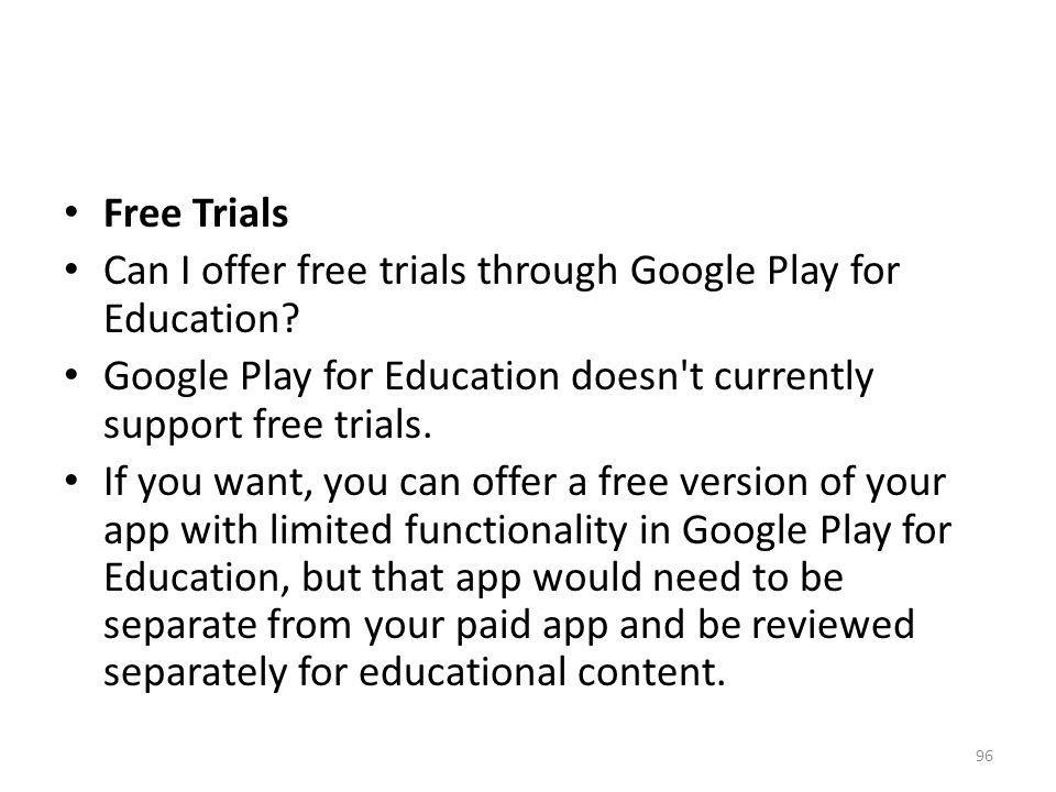 Free Trials Can I offer free trials through Google Play for Education Google Play for Education doesn t currently support free trials.