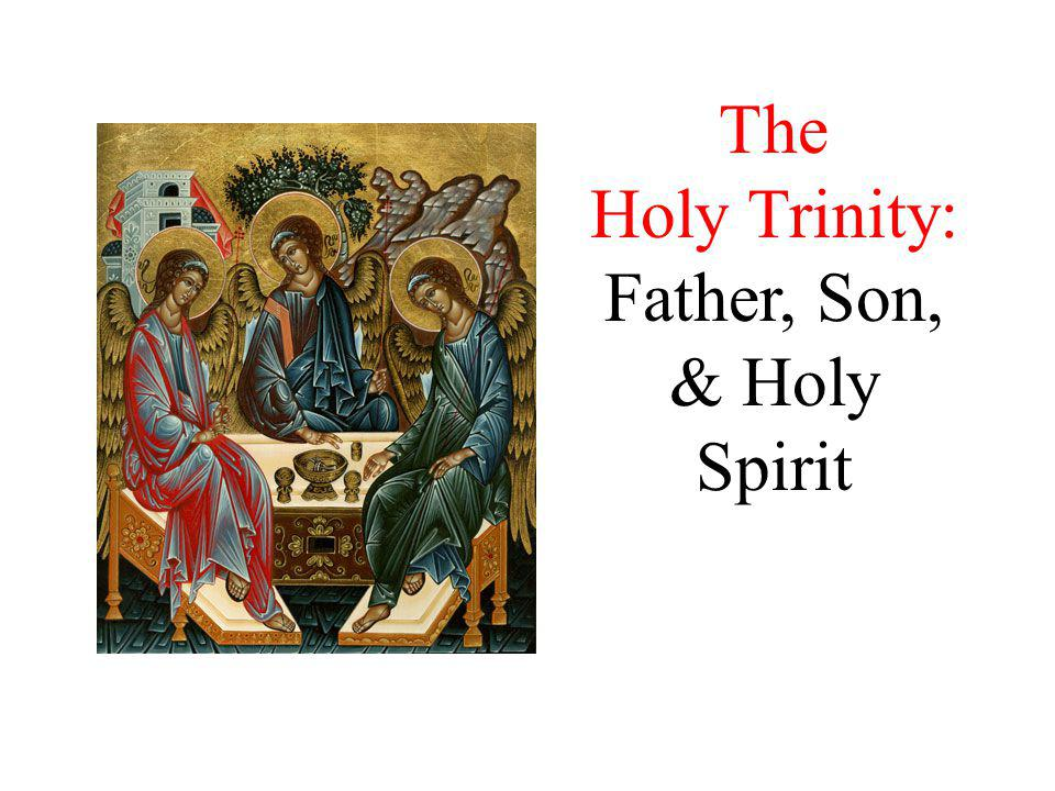 Holy Trinity: Father, Son, & Holy Spirit
