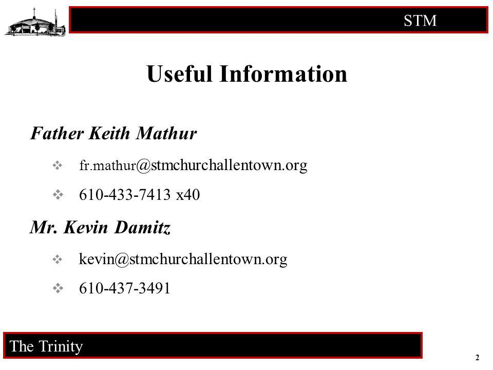 Useful Information Father Keith Mathur Mr. Kevin Damitz